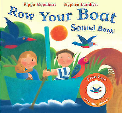 1 of 1 - Row Your Boat (Sound Book), Good Condition Book, Pippa Goodhart, ISBN 9781405225