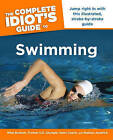 The Complete Idiot's Guide to Swimming by Nathan Jendrick, Mike Bottom (Paperback / softback)