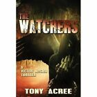 The Watchers: A Victor McCain Thriller Book 2 by Tony Acree (Paperback / softback, 2014)
