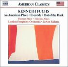 Kenneth Fuchs: An American Place; Eventide; Out of the Dark (CD, Aug-2005, Naxos (Distributor))