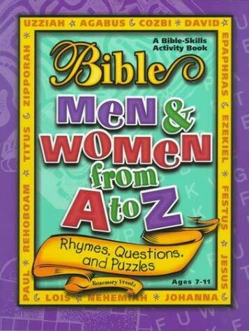 Bible Men and Women from A to Z : Rhymes, Questions and Activities-ExLibrary