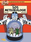 Die Abenteuer von Philip & Francis 3: SOS Meteorologie von Pierre Veys und Nicolas Barral (2015, Taschenbuch)
