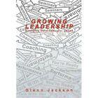 Growing Leadership Managing Developmental Chaos 9780595506033 by Glenn Jackson