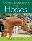 Sports Massage for Horses by Pennie Hooper (Hardback, 2006)