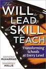 The Will to Lead, the Skill to Teach: Transforming Schools at Every Level by Sharroky Hollie, Anthony Muhammad (Paperback / softback, 2011)