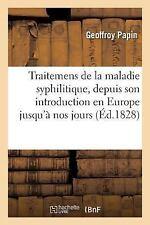 Notice Sur Differens Moyens Successivement Employes Pour les Traitemens de la...