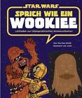 STAR WARS Sprich wie ein Wookiee von Wu Kee Smith und JAKe (2013, Gebundene Ausgabe)