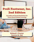 Proli Footwear, Inc. 2nd Edition: An Audit and Fraud Simulation for Team-Based Student Learning by Prof Patricia M Poli Phd, Prof Richard J Proctor Cpa (Paperback / softback, 2011)