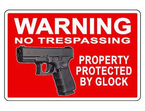 Details About No Trespassing Firearm Glock Sign Durable Aluminum No Rust Hi Color Glock D 137