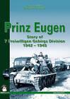 Prinz Eugen: The Story of 7 Freiwilligen Gebirgs Division 1942-1945 by Radoslaw Szewczyk, Bohumir Kudlicka (Hardback, 2014)
