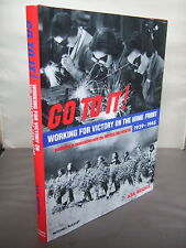 Go To It! - Working for Victory on the Home Front 1939-1945 HB DJ 2000 Illust