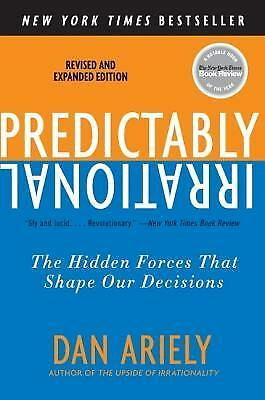 Predictably Irrational, Revised and Expanded Edition: The Hidden Forces That Sha