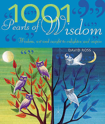 1 of 1 - 1001 Pearls of Wisdom: Wisdom, Wit and Insight to Enlighten and Inspire, Ross, D