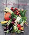 The Vegetable Garden Cookbook: 60 Recipes to Enjoy Your Homegrown Produce by Tobias Rauschenberger (Hardback, 2015)
