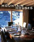 Mountain Houses by Stewart, Tabori & Chang Inc (Hardback, 2007)