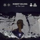 In the Cards [9/18] by Robert DeLong (CD, Sep-2015, Glassnote Entertainment Group)