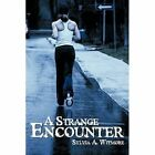 a Strange Encounter 9781449078072 by Sylvia Witmore Hardcover