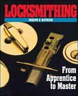 Locksmithing: From Apprentice to Master by Joseph E. Rathjen (Paperback, 1994)