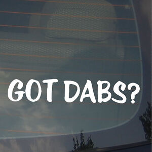 Got-Dabs-420-Dope-Funny-Dank-Vinyl-Decal-Sticker-7-5-034