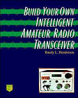 Build Your Own Intelligent Amateur Radio Transceiver by Randy Henderson (Paperback, 1997)