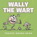 Wally The Wart by Tracee Douse-Dean (Paperback, 2013)