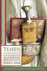 Yemen Chronicle: An Anthropology of War and Mediation by Steven C Caton (Paperback / softback)