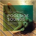 Various Artists - Future Disco Presents (Poolside Sounds, Vol. 2, 2013)