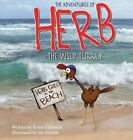 The Adventures of Herb the Wild Turkey - Herb Goes to the Beach by Kristy Cameron (Hardback, 2015)