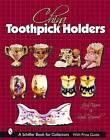 China Toothpick Holders by Judy Knauer, Sandra Raymond (Hardback, 2004)