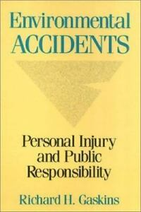 Environmental Accidents: Personal Injury and Public Responsibiltiy, Gaskins, Ric 1