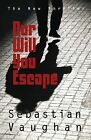 Nor Will You Escape by Sebastian Vaughan (Paperback, 2010)