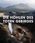 Die Höhlen des Toten Gebirges (2012, Gebundene Ausgabe)