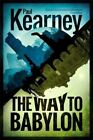 The Way to Babylon by Paul Kearney (Paperback / softback, 2014)