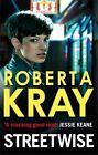 Streetwise by Roberta Kray (Paperback, 2014)