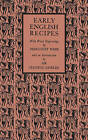 Early English Recipes: Selected from the Harleian Manuscript 279 of About 1430 AD by Cambridge University Press (Paperback, 2015)