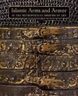 Islamic Arms and Armor by Will Kwiatkowski, David Alexander, Stuart W. Pyhrr (Hardback, 2016)