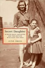 Secret Daughter: A Mixed-Race Daughter and the Mother Who Gave Her Away, Cross,