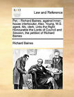 Pet. - Richard Baines, Against Inner-House Interlocutor. Alex. Young, W.S. Agent. Ms. Clerk. Unto the Right Honourable the Lords of Council and Session, the Petition of Richard Baines by Richard Baines (Paperback / softback, 2010)