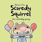 Scaredy Squirrel Has a Birthday Party by Melanie Watt (Hardback, 2011)