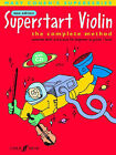 Superstart Violin: A Complete Method for Beginner Violinists by Faber Music Ltd (Paperback, 2006)
