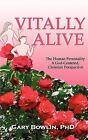 Vitally Alive! by Ph D Gary L Bowlin (Paperback / softback, 2009)