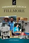 Legendary Locals of Fillmore by Evie Ybarra (Paperback / softback, 2015)