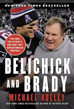 Belichick and Brady : Two Men, the Patriots, and How They Revolutionized Football by Michael Holley (2017, Paperback)