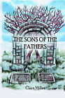 The Sons of the Fathers by Clara M Miller (Paperback / softback, 2005)
