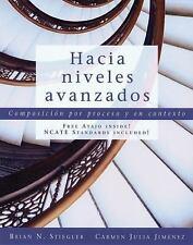 Hacia niveles avanzados: Composicion por proceso y en contexto (with Text Audi..