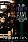The Broken Past a James Buckner Mystery by Christopher C. Gibbs 9780595491759