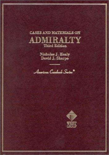 Cases on Admiralty by David J. Sharpe; Nicholas J. Healy