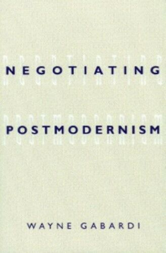 Negotiating Postmodernism - New Book Gabardi, Wayne