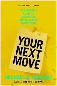 Your Next Move: The Leader's Guide to Navigating Major Career Transitions #1072