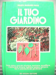 IL-TUO-GIARDINO-Fausta-Mainardi-Fazio-De-Vecchi-Tecnica-Agricoltura-Flora-Fiori